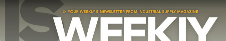 IS Weekly - The weekly e-newsletter from Industrial Supply magazine